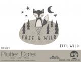 """Plotter-Datei """"feel wild"""" #1"""