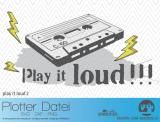 """Plotter-Datei """"play it loud #2"""""""